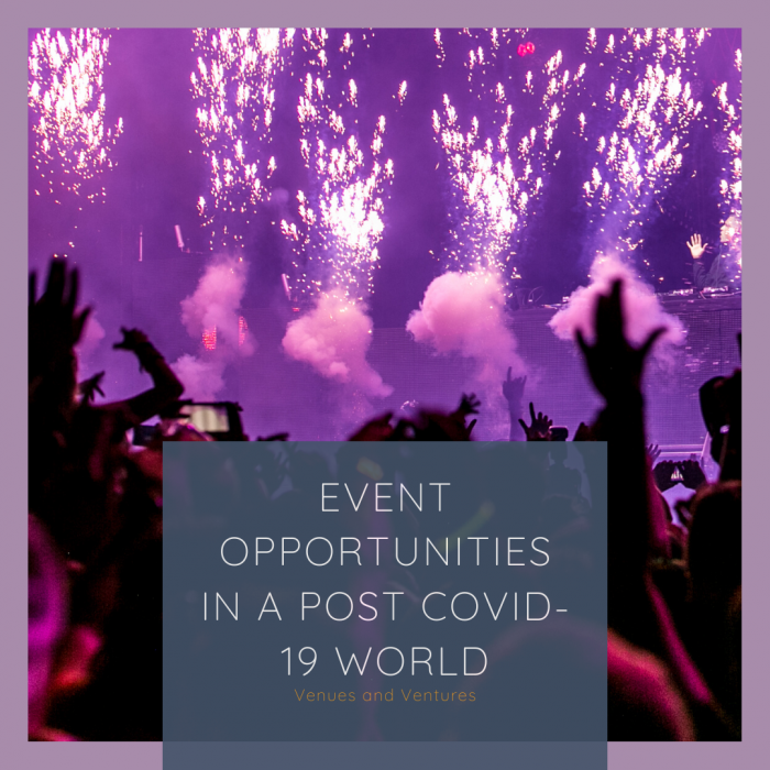Event opportunities in a post COVID-19 world